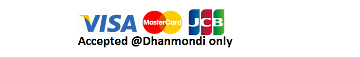 Visa MasterCard and JCB Accepted @ Dhanmondi Only